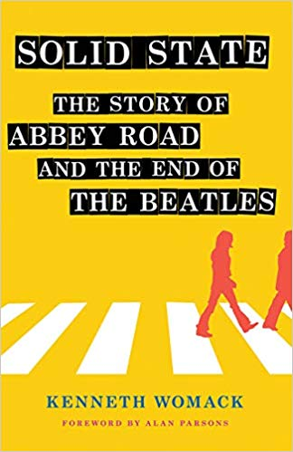 "Solid State: The Story of ""Abbey Road"" and the End of the Beatles"